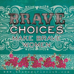 brave-choices-make-brave-women-670-640x640